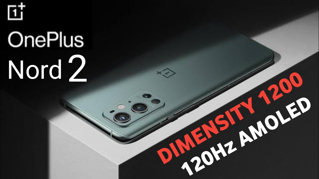 Oneplus Nord 2 Expected Specs And Launch Date The Teal Mango