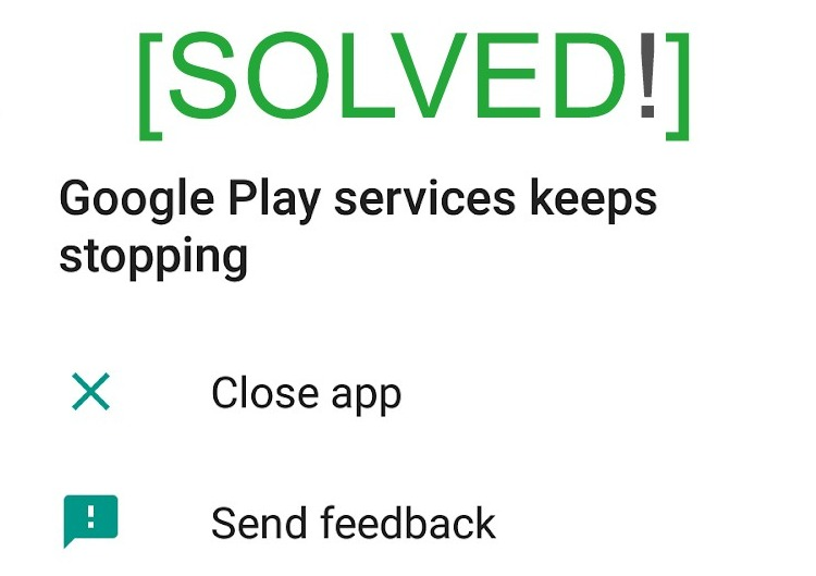 Google Play Services Keeps Stopping: Fix in 2 Minutes